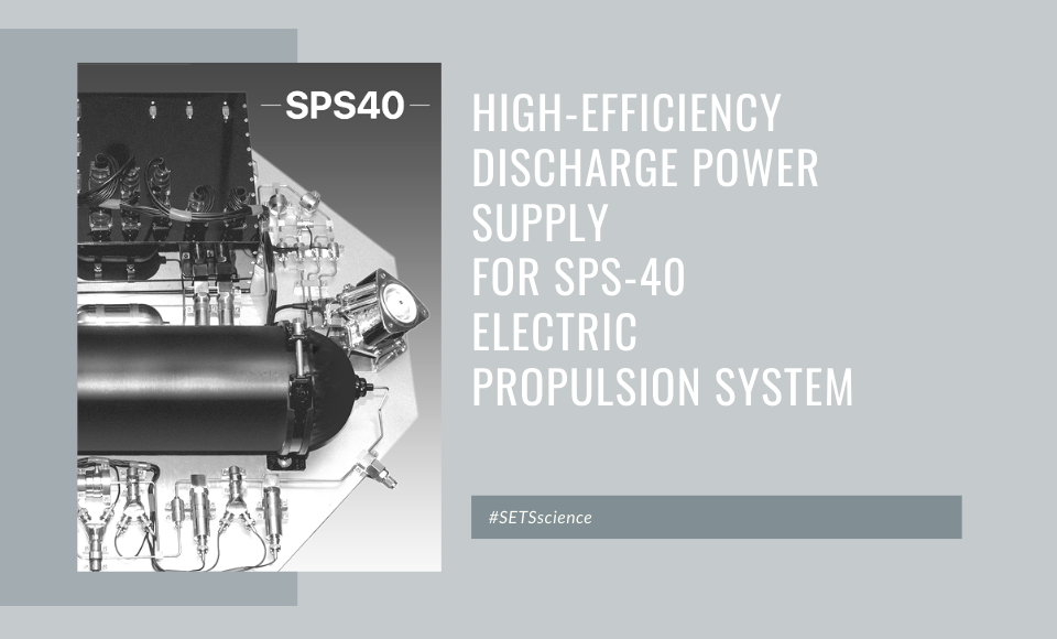 High-Efficiency Discharge Power Supply for SPS-40 Electric Propulsion System